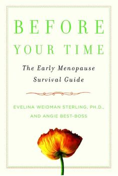 Before Your Time: The Early Menopause Survival Guide