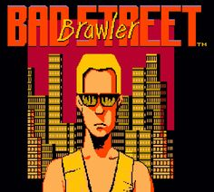 #RetroGaming review of Mattel Bad Street Brawler for #Nintendo #NES | #gameReview. Crime is rampant on the streets and Duke Davis has had enough. He wants to restore freedom to his city and rid the streets of crime. Unfortunately, Duke's native city has gone to hell and is overrun with thugs. As a former punk rocker and marital arts practitioner, Duke decides to take a bite out of crime and return the streets to civility.