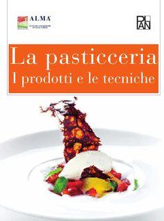 La pasticceria. I prodotti e le tecniche by ELI Publishing - issuu