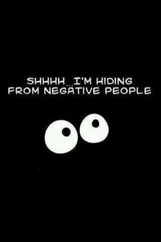 Quote, citat, funny: 'Shhh, I'm hiding from negative people', haha Me Quotes, Motivational Quotes, Funny Quotes, Inspirational Quotes, People Quotes, Funny Facts, The Words, Infj, Introvert
