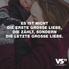 Visual Statements®️ Es ist nicht die erste große Liebe, die zählt, sondern die letzte große Liebe. Sprüche / Zitate / Quotes / Liebe / Leben / Freundschaft / Beziehung / Familie / tiefgründig / lustig / schön / nachdenken
