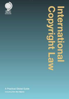 International Copyright Law: A Practical Global Guide / Ben Allgrove - Baker & McKenzie LLP