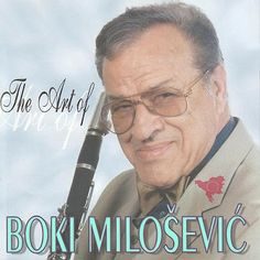 MUZIKA BALKANA - BALKAN MUSIC: The art of BOŽIDAR BOKI MILOŠEVIĆ