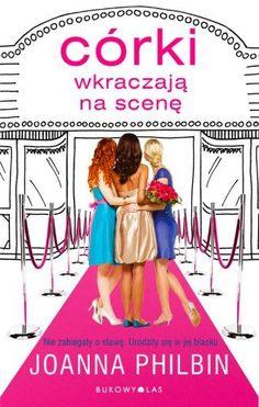 """Joanna Philbin, """"Córki wkraczają na scenę"""", przeł. Scene, Movies, Movie Posters, Film Poster, Films, Popcorn Posters, Film Books, Movie, Film Posters"""