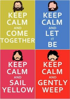 Keep Calm The Beatles  Let it Be Come Together Sail Yellow Gently Weep