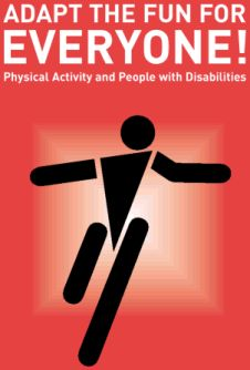 Adapt the fun for Everyone! - Physical Activity and People with Disabilities