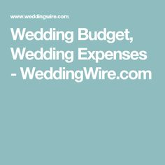 Wedding Budget, Wedding Expenses - WeddingWire.com