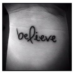 Believe tattoo with ribbon. I would want the ribbon in pink ❤ liked on Polyvore featuring accessories and body art