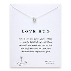 make a wish and put on your necklace. you are the delight of my heart! i love being silly and sweet with you, my little love bug! wear your necklace as a reminder that i simply adore you!