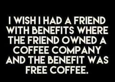 Coffee meme about friends with coffee benefits Coffee Meme, Coffee Talk, Coffee Is Life, I Love Coffee, Coffee Quotes, Coffee Break, My Coffee, Morning Coffee, Coffee Shop