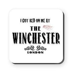 "Winchester I Got Red On Me Cork Coaster, ""I got red on me at the Winchester, London""."