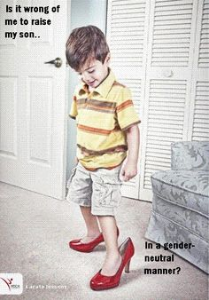 Nope! My son loves to prance around in my shoes too.