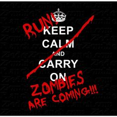 Zombie Shirt - Keep Calm Carry On - Run Zombies Are Coming T-Shirt (€18) ❤ liked on Polyvore featuring tops, pictures, quotes, random, words, backgrounds, text, phrase, saying and shirts & tops