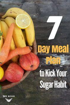 7 Day Meal Plan to Kick Your Sugar Habit via @DIYActiveHQ