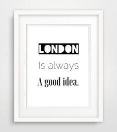 """Originaldruck - """"London is always a good idea""""- Kunstdruck, Leben - ein Designerstück von World-of-Words bei DaWanda"""