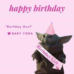 Yoda Happy Birthday, Happy Birthday Wishes For Her, Funny Happy Birthday Messages, Star Wars Birthday, Funny Birthday Cards, Birthday Greetings, Birthday Funnies, 16th Birthday, Birthday Quotes