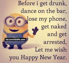 Let Me Wish You A Happy New Year Before I Get To Drunk Funny Minion Quote new years new year happy new year happy new years happy new year quote happy new years quotes funny new years quotes new years minions new years minion quotes funny new year quotes Happy New Year Quotes Funny, New Year Wishes Funny, New Years Eve Quotes, New Year Wishes Quotes, Quotes About New Year, Happy Quotes, Funny Quotes, Funny Minion Pictures, Funny Minion Memes