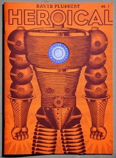 Heroical #1 by David Plunkert — Spur Design #comics #comix #design #superhero #robots