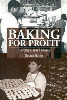 Amazon.com: Baking for Profit: Starting a Small Bakery (9781853394072): George Bathie: Books