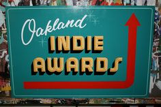 Oakland Indie Awards 2013 | Wood sign for the Oakland Indie … | Flickr