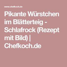 Pikante Würstchen im Blätterteig - Schlafrock (Rezept mit Bild) | Chefkoch.de
