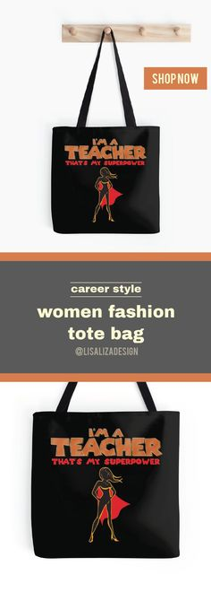 THAT IS MY SUPERPOWER HEROINE SERIES -  TEACHER  Occupation Career design Tote Bags ,excellent gift ideas for all occasions.  Shop tote bags in original artwork carry them everyday everywhere you go.  All artwork printed on High Quality and durable totes.