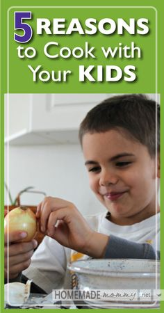 5 Reasons to Cook With Your Kids | www.homemademommy.net #article #parenting