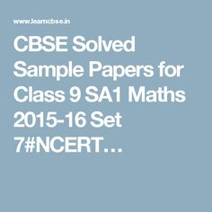 CBSE Solved Sample Papers for Class 9 SA1 Maths 2015-16 Set 7#NCERT…