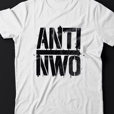 ANTI NWO t-shirt  Clothing starting from as low as 12 USD  #antinwo #fuckthegovernment #truth #conspiracy #truthtshirts #wakeup  Truthtshirts.com