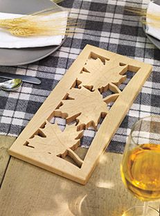 Combine the design of maple leaves with maple wood for this truly Canadian trivet. It will become an annual favourite on your harvest table or a cherished gift for the host of this year's Thanksgiving feast.