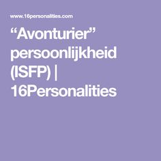 """""""Avonturier"""" persoonlijkheid (ISFP) 