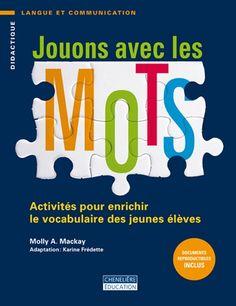 Jouons avec les mots: Activités pour enrichir le vocabulaire des jeunes élèves. (2012).