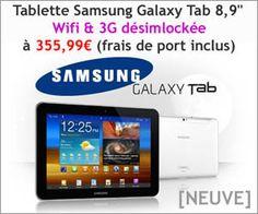 Tablette Samsung Galaxy Tab 8.9″ WiFi & 3G tous opérateurs à moins de 356 euros fdp inclus. Bon plan disponible à nouveau jusqu'au dimanche 8 juillet 2012 dans la journée... Vite !