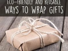 Eco Friendly and Reusable Ways to Wrap Gifts