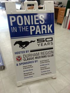 An a-frame sign Speedpro Imaging Oshawa completed last minute for 'Ponies in the Park', a part of Autofest !  Informative!