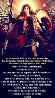 The Holy Father has also asked that the recitation of the Holy Rosary during the month of October conclude with the prayer written by Pope Leo XIII - Saint Michael Archangel, defend us in battle, be our protection against the wickedness. St Michael Archangel Prayer, St Michael Prayer, Archangel Prayers, Saint Michael Angel, Catholic Religion, Catholic Saints, Catholic Art, Prayers For Healing, Healing Prayer