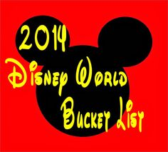 Disney Bucket List 2014... A great combination of must do activities and unknown secrets.
