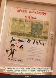 Zamiast kartki na wesele - Ciekawy pomysł na wręczenie Państwu młodym pieniędzy w prezencie. Zamiast wkładać do koperty, można przygotować taką ramkę z pierwszym milionem.