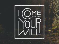I Come To Do Your Will by Nicolas Fredrickson