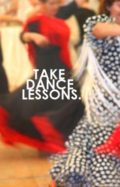 take dance lessons.
