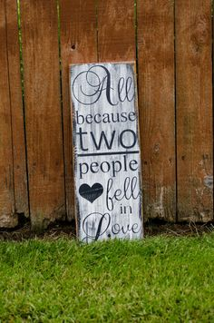 All Because Two People Fell in Love Sign Wood Distressed on Etsy, $25.00