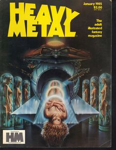 Heavy Metal is an American science fiction and fantasy comics magazine, known primarily for its blend of dark fantasy/science fiction and erotica. Arte Heavy Metal, Heavy Metal Movie, Heavy Metal Rock, Metal Fan, Metal Magazine, Magazine Art, Magazine Covers, Science Fiction Art, Pulp Fiction