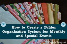 How to Create a Folder Organization System for Monthly and Special Events #organization
