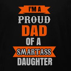 Proud Dad of a smartass daughter customizable t-shirt template. Change colors and t-shirt products all online or create your own for a great Father's Day gift idea. Free 10-day delivery in the U.S.