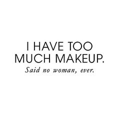 Bought some makeup today and couldn t help but think this!
