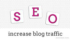 Blog Tips | Increase Traffic with these SEO Tips!