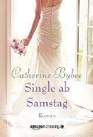 Single ab Samstag (Aus der Reihe: Eine Braut für jeden Tag, Band 4)