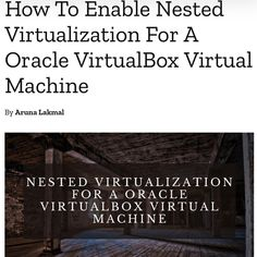 I just thought to write this post as I recently came across with a requirement of running a virtual machine enabled with the nested #virtualization capabilities on #Ubuntu #Linux Operating system which installed with Oracle #VirtualBox software. I hope this is quite useful for the users who has the similar requirement and struggling to enable the nested virtualization for a Oracle #VirtualBox Virtual Machine. #techcrumble #virtualmachine #troubleshooting Operating System, Enabling, Linux, Software, Thoughts, Running, Writing, Keep Running, Why I Run
