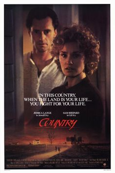 Country , starring Jessica Lange, Sam Shepard, Wilford Brimley, Matt Clark. Gilbert Ivy and his wife Jewell are farmers. They seem to be working against the odds, producing no financial surplus... #Drama
