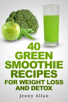 Green Smoothie Recipes For Weight Loss and Detox Book.